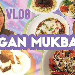VEGAN BIRTHDAY MUKBANG